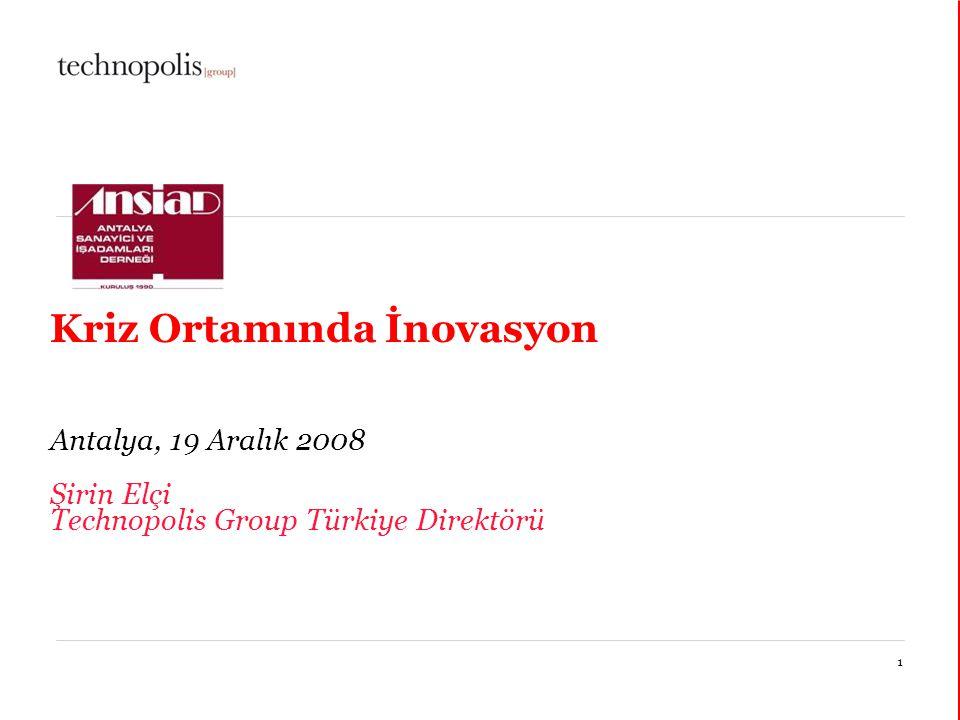 14 janvier 20151 Kriz Ortamında İnovasyon Antalya, 19 Aralık 2008 Şirin Elçi Technopolis Group Türkiye Direktörü