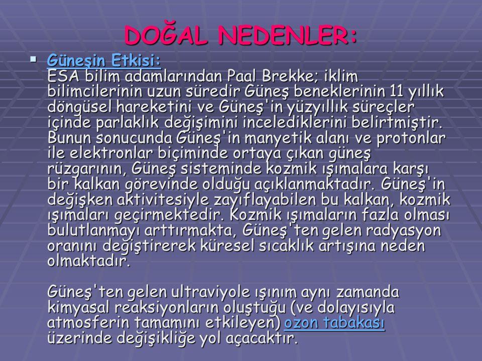 Küresel Isınmanın Türkiye'ye Etkileri 2070'te Türkiye genelinde sıcaklıklar 6 derece kadar yükselecek, Karadeniz Bölgesi dışında yağışlar iyice azalacak.