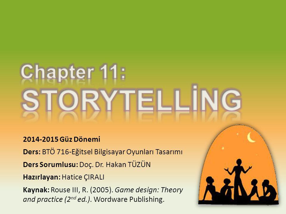 1.Tasarımcının Hikayesine karşı Oyuncunun Hikayesi 1.Tasarımcının Hikayesine karşı Oyuncunun Hikayesi 12 3.