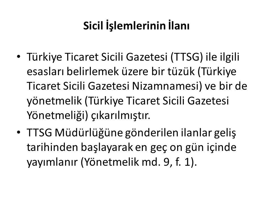 Sicil İşlemlerinin İlanı Türkiye Ticaret Sicili Gazetesi (TTSG) ile ilgili esasları belirlemek üzere bir tüzük (Türkiye Ticaret Sicili Gazetesi Nizamn
