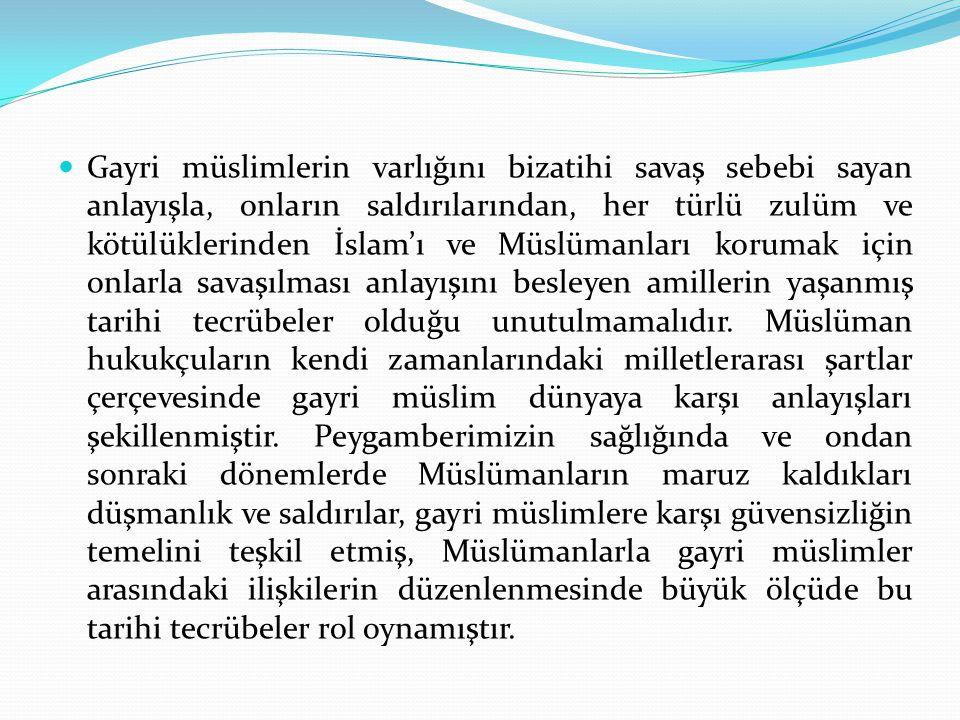 Gayri müslimlerin varlığını bizatihi savaş sebebi sayan anlayışla, onların saldırılarından, her türlü zulüm ve kötülüklerinden İslam'ı ve Müslümanları