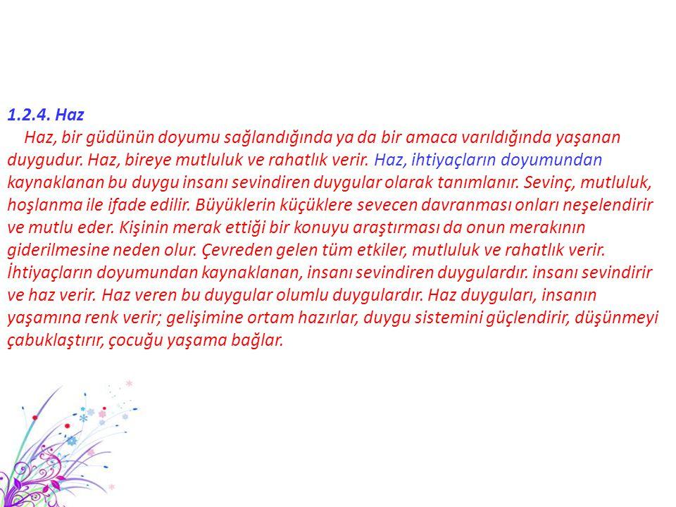 KAYNAKÇA  BAYHAN Pınar San, İsmihan ARTAN, Çocuk Gelişimi ve Eğitimi, Morpa Yayınları, İstanbul 2005.