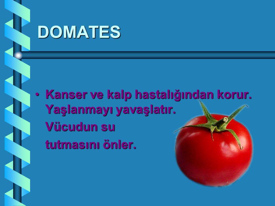 DOMATES Kanser ve kalp hastalığından korur.
