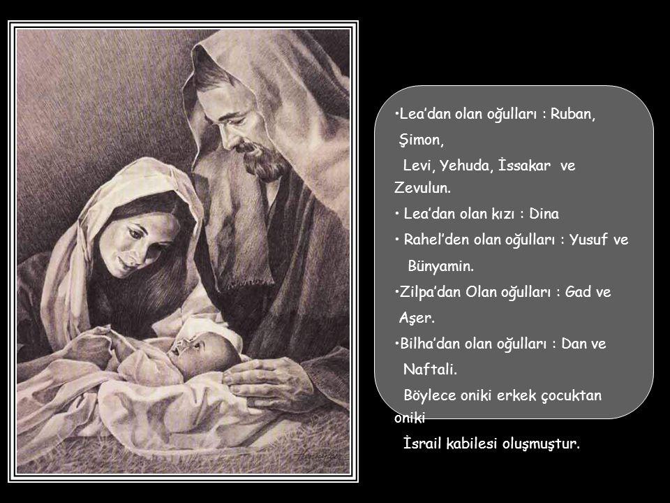 İbrahim'in torunu Yakup. Dayısının kızları Lea ve Rahel ile evlenmiştir. Lea'dan altı oğlu ve bir kızı, Rahel'den iki oğlu olmuştur. Ayrıca Lea'nın ca