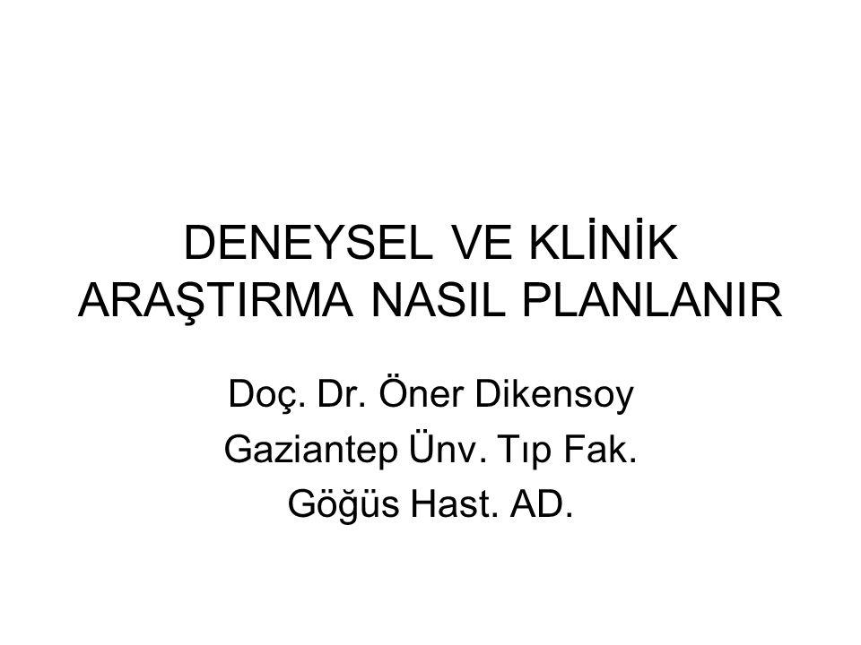 DENEYSEL VE KLİNİK ARAŞTIRMA NASIL PLANLANIR Doç.Dr.