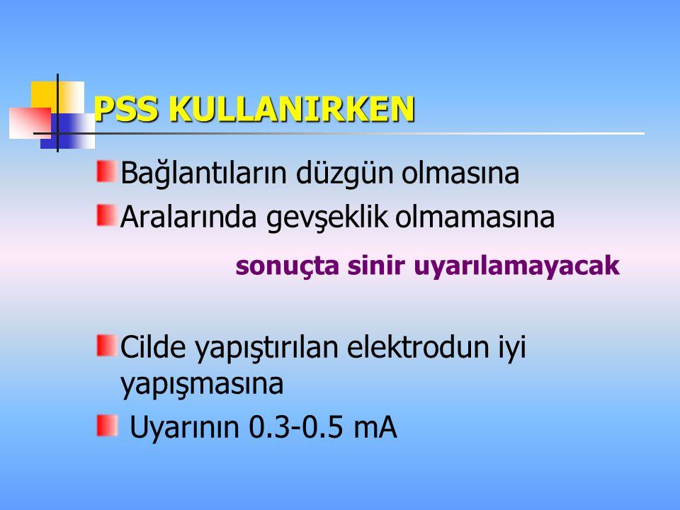 Hadzic A. 15 PSS 4 PSS0.3 mA % 30 0.1 mA % 90 1 PSS0.5 mA akımı vermiyor Sonuç PSS periodik bakımdan geçirilmeli Pain and regional anesth. 2003: 98(4)