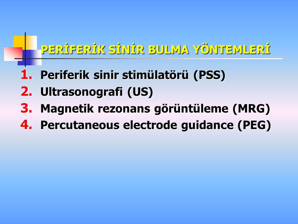 PERİFERİK SİNİR BULMA YÖNTEMLERİ 1.Periferik sinir stimülatörü (PSS) 2.