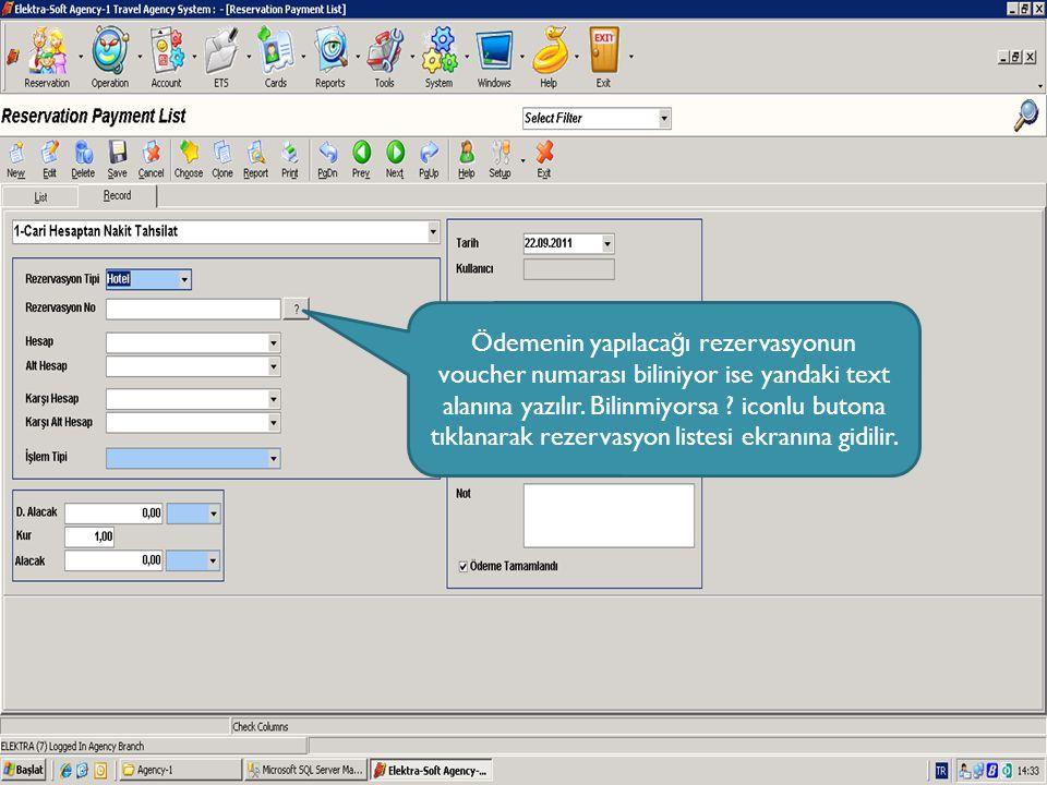 Ödemenin yapılaca ğ ı rezervasyonun voucher numarası biliniyor ise yandaki text alanına yazılır.