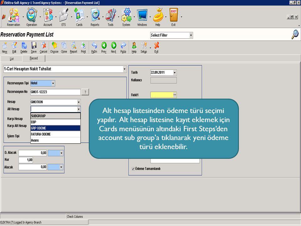 Alt hesap listesinden ödeme türü seçimi yapılır. Alt hesap listesine kayıt eklemek için Cards menüsünün altındaki First Steps'den account sub group'a