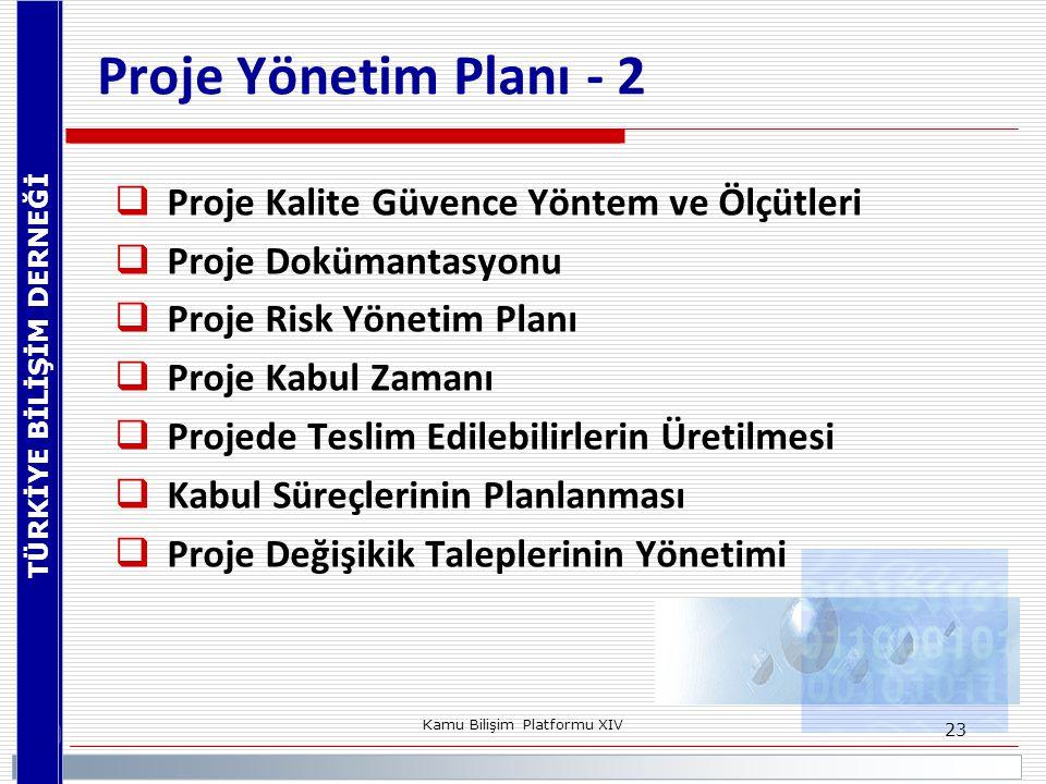 TÜRKİYE BİLİŞİM DERNEĞİ Kamu Bilişim Platformu XIV 23 Proje Yönetim Planı - 2  Proje Kalite Güvence Yöntem ve Ölçütleri  Proje Dokümantasyonu  Proj