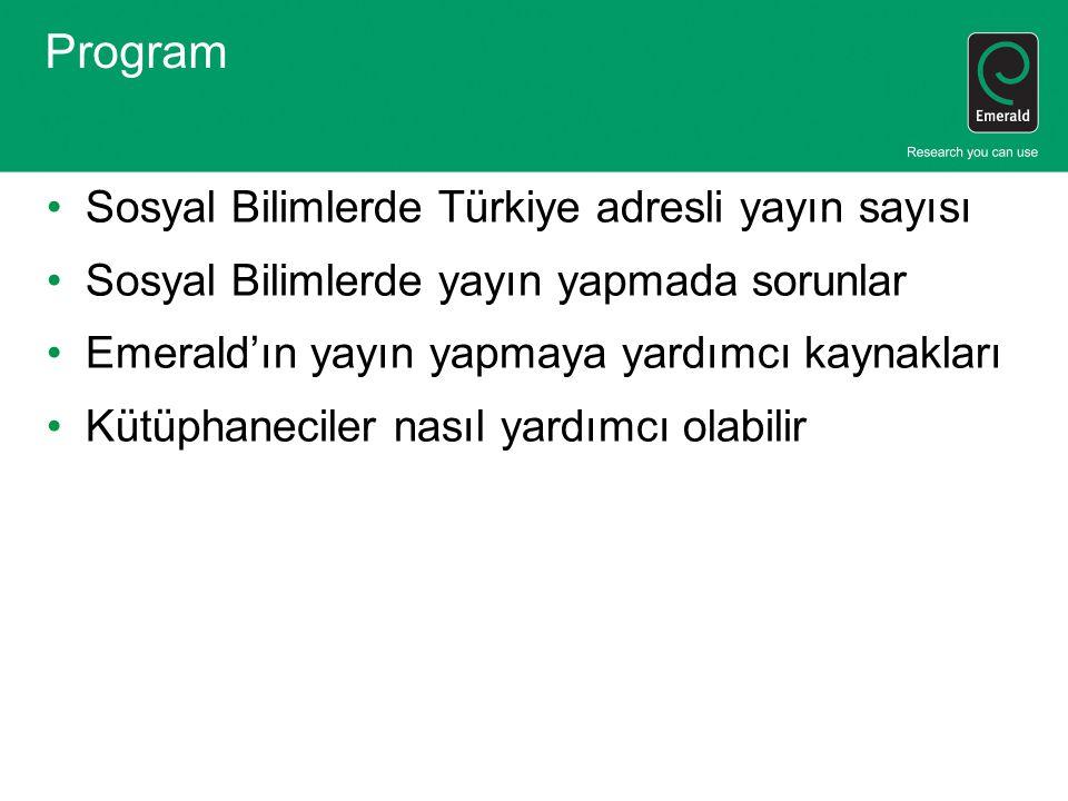 Program Sosyal Bilimlerde Türkiye adresli yayın sayısı Sosyal Bilimlerde yayın yapmada sorunlar Emerald'ın yayın yapmaya yardımcı kaynakları Kütüphane