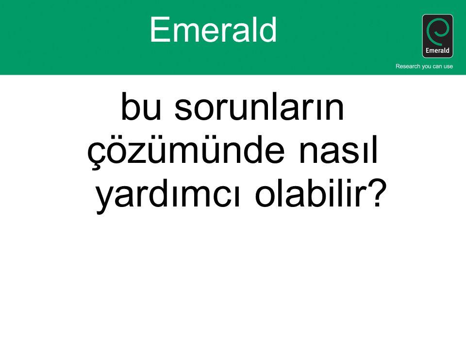 Emerald bu sorunların çözümünde nasıl yardımcı olabilir?