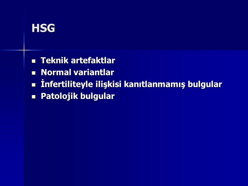 HSG Teknik artefaktlar Teknik artefaktlar Normal variantlar Normal variantlar İnfertiliteyle ilişkisi kanıtlanmamış bulgular İnfertiliteyle ilişkisi k