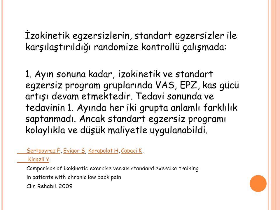 İzokinetik egzersizlerin, standart egzersizler ile karşılaştırıldığı randomize kontrollü çalışmada: 1.