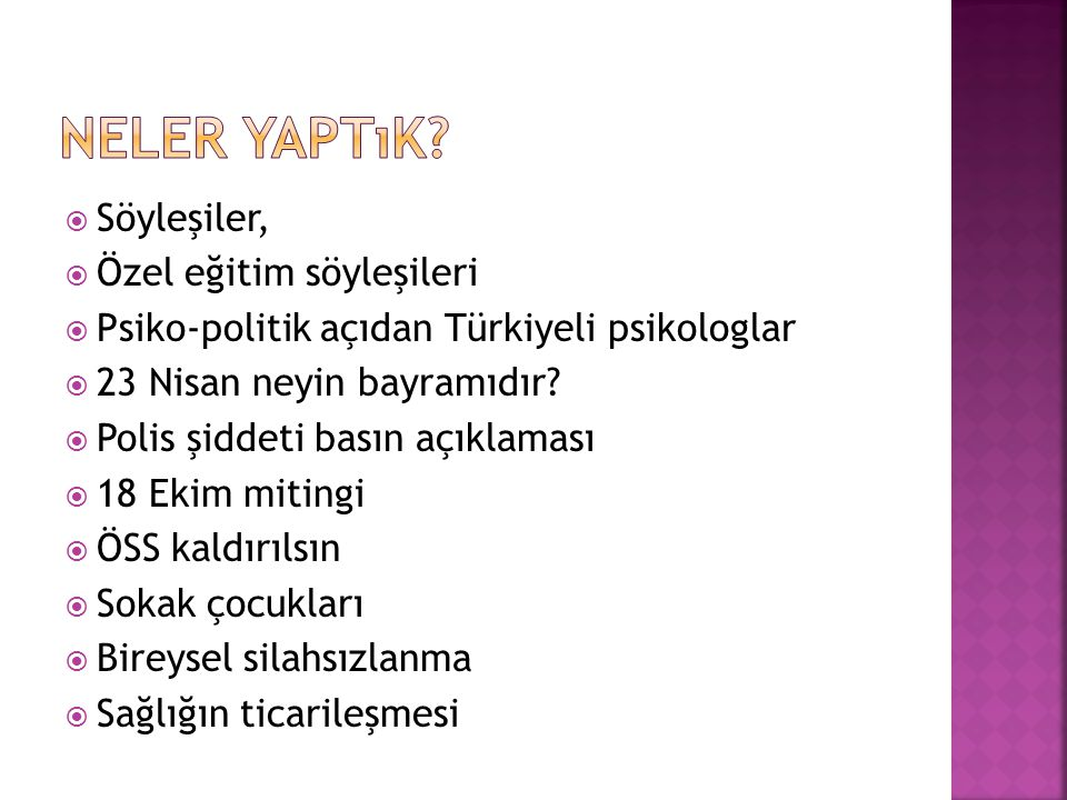  Söyleşiler,  Özel eğitim söyleşileri  Psiko-politik açıdan Türkiyeli psikologlar  23 Nisan neyin bayramıdır.