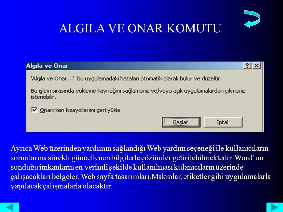 ALGILA VE ONAR KOMUTU Ayrıca Web üzerinden yardımın sağlandığı Web yardım seçeneği ile kullanıcıların sorunlarına sürekli güncellenen bilgilerle çözümler getirilebilmektedir.