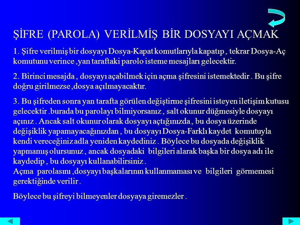 ŞİFRE (PAROLA) VERİLMİŞ BİR DOSYAYI AÇMAK 1.