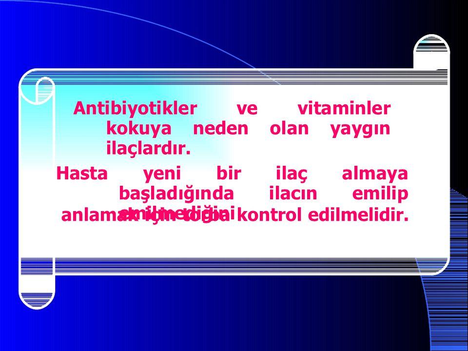 Antibiyotikler ve vitaminler kokuya neden olan yaygın ilaçlardır. Hasta yeni bir ilaç almaya başladığında ilacın emilip emilmediğini anlamak için torb