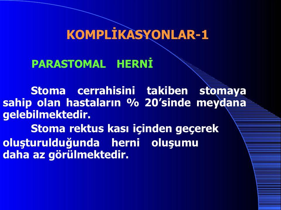KOMPLİKASYONLAR-1 PARASTOMAL HERNİ Stoma cerrahisini takiben stomaya sahip olan hastaların % 20'sinde meydana gelebilmektedir. Stoma rektus kası içind