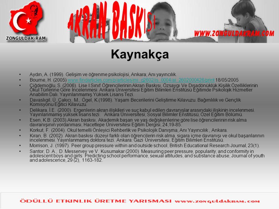 Kaynakça Aydın, A.(1999). Gelişim ve öğrenme psikolojisi, Ankara; Anı yayıncılık.