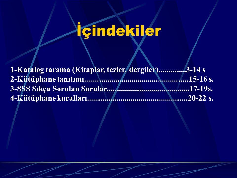 KSÜ MERKEZ KÜTÜPHANESİ KÜTÜPHANE ORYANTASYON PROGRAMI Web adres: http://kutuphane.ksu.edu.tr Katalog tarama:http://ntkutup.ksu.edu.tr Kahramanmaraş Sü
