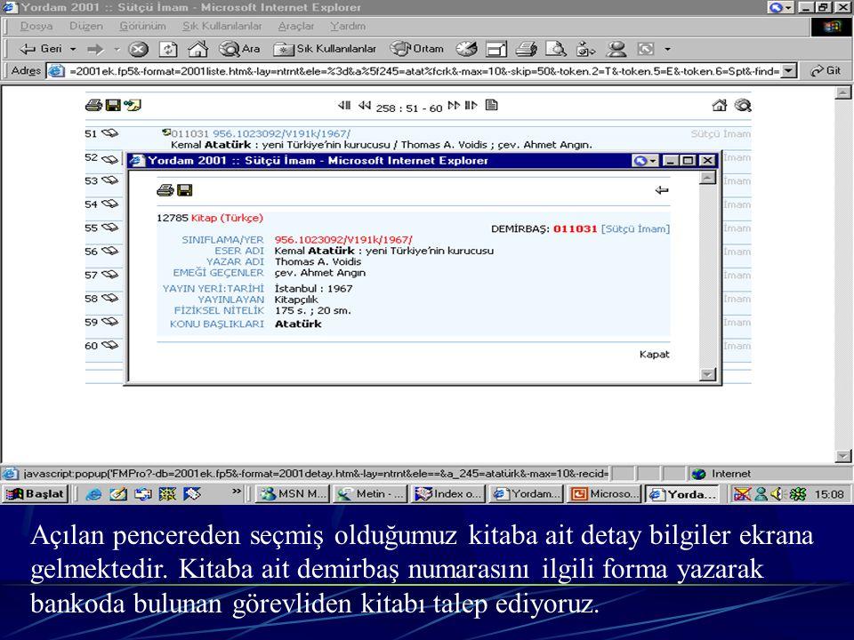 Bu Ekranda Atatürk İle İlgili Yayınlar Ekrana Geldi. Burada ilgili detay kutucuğu tıklandıktan sonra kitapla ilgili bilgilerin tamamına ulaşıyoruz vey
