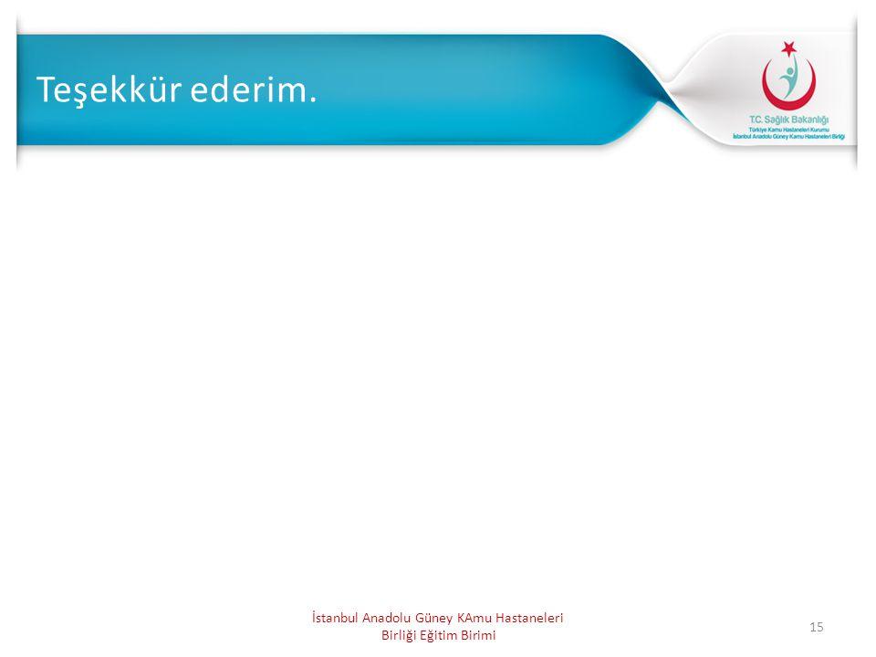 15 İstanbul Anadolu Güney KAmu Hastaneleri Birliği Eğitim Birimi