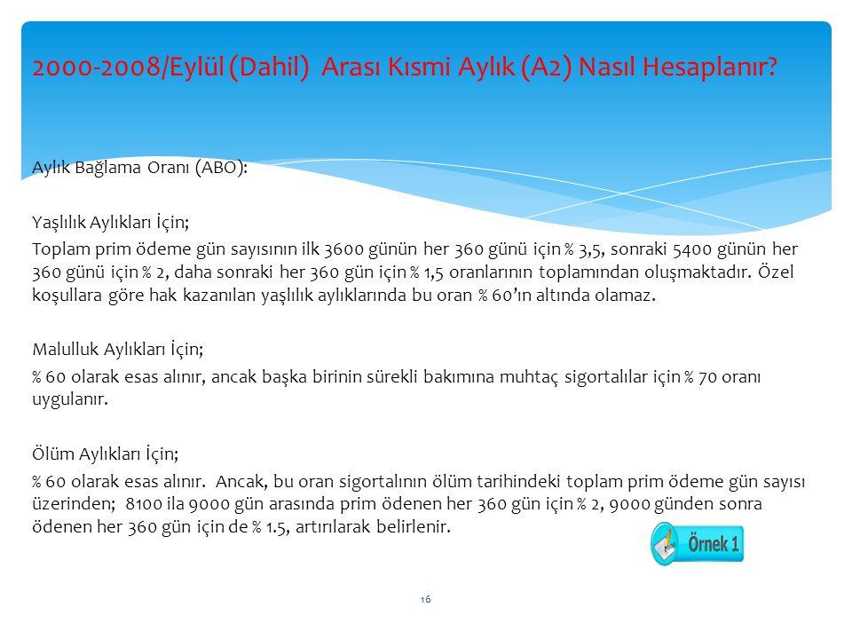 2000-2008/Eylül (Dahil) Arası Kısmi Aylık (A2) Nasıl Hesaplanır.