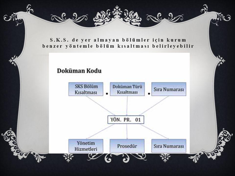 S.K.S. de yer almayan bölümler için kurum benzer yöntemle bölüm kısaltması belirleyebilir