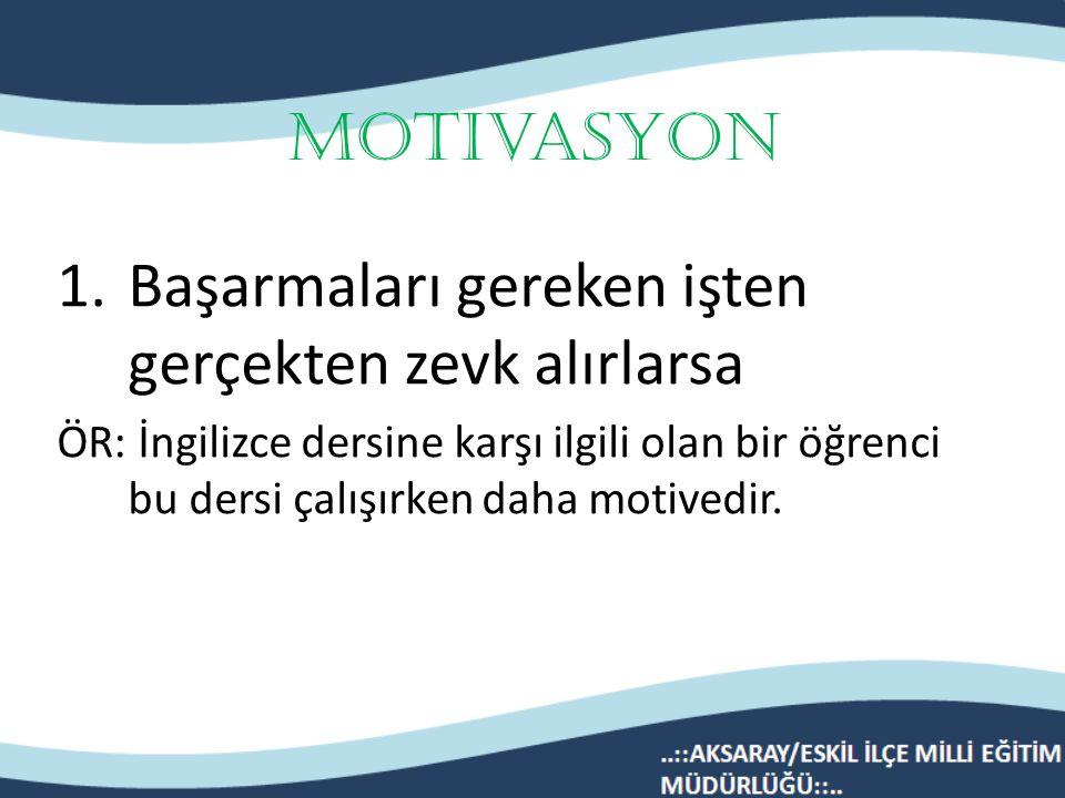 İ nsanlar iki sekilde motive olurlar: