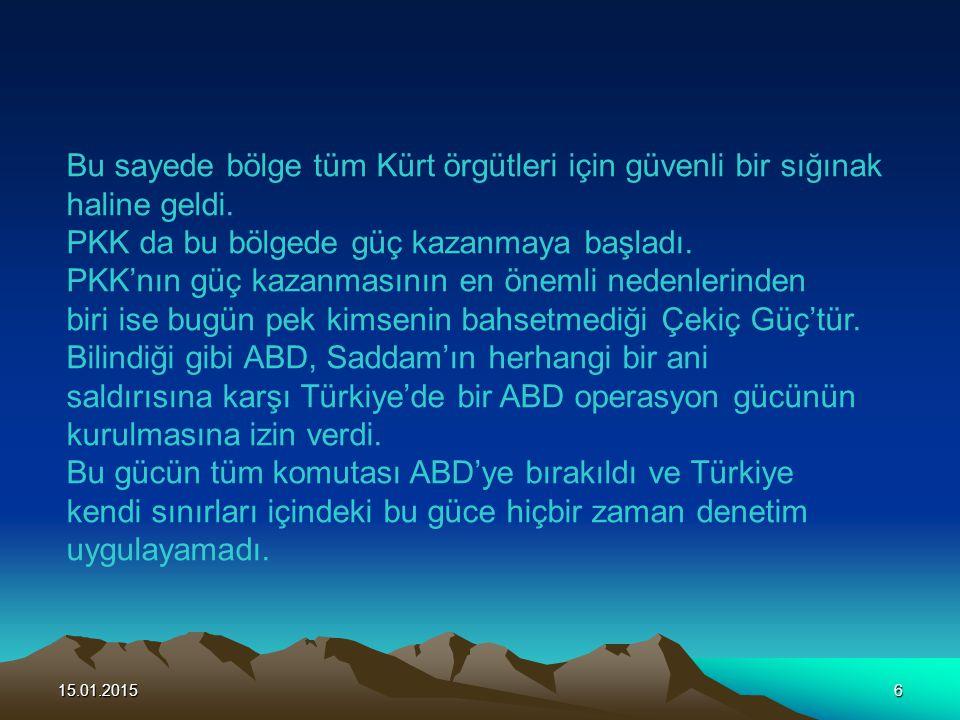 15.01.20156 Bu sayede bölge tüm Kürt örgütleri için güvenli bir sığınak haline geldi. PKK da bu bölgede güç kazanmaya başladı. PKK'nın güç kazanmasını