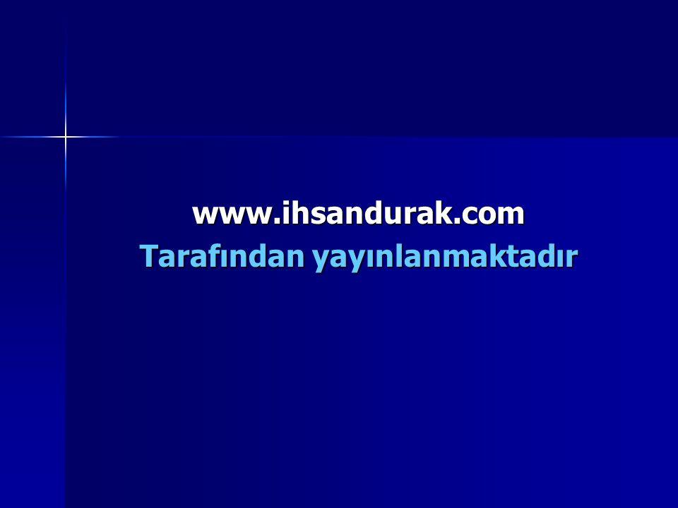 www.ihsandurak.com Tarafından yayınlanmaktadır