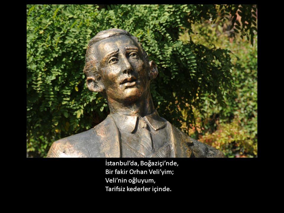 Orhan Veli Fotoğraf ve metinler: Ö y k ü c ü Şiirler: Müzik: Ezginin Günlüğü