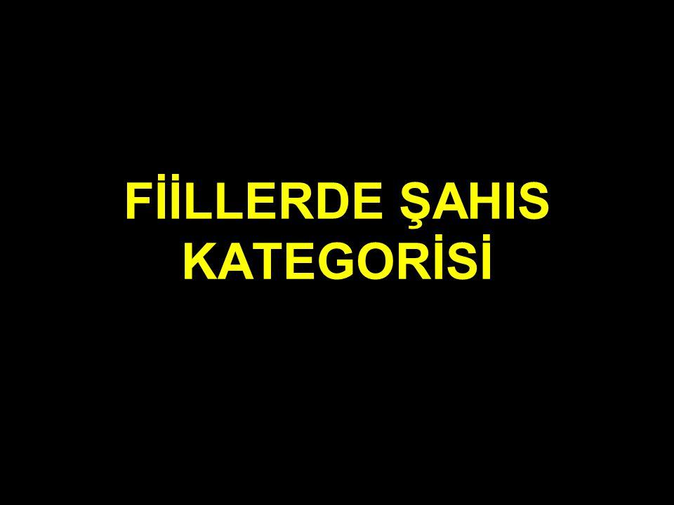 FİİLLERDE ŞAHIS KATEGORİSİ
