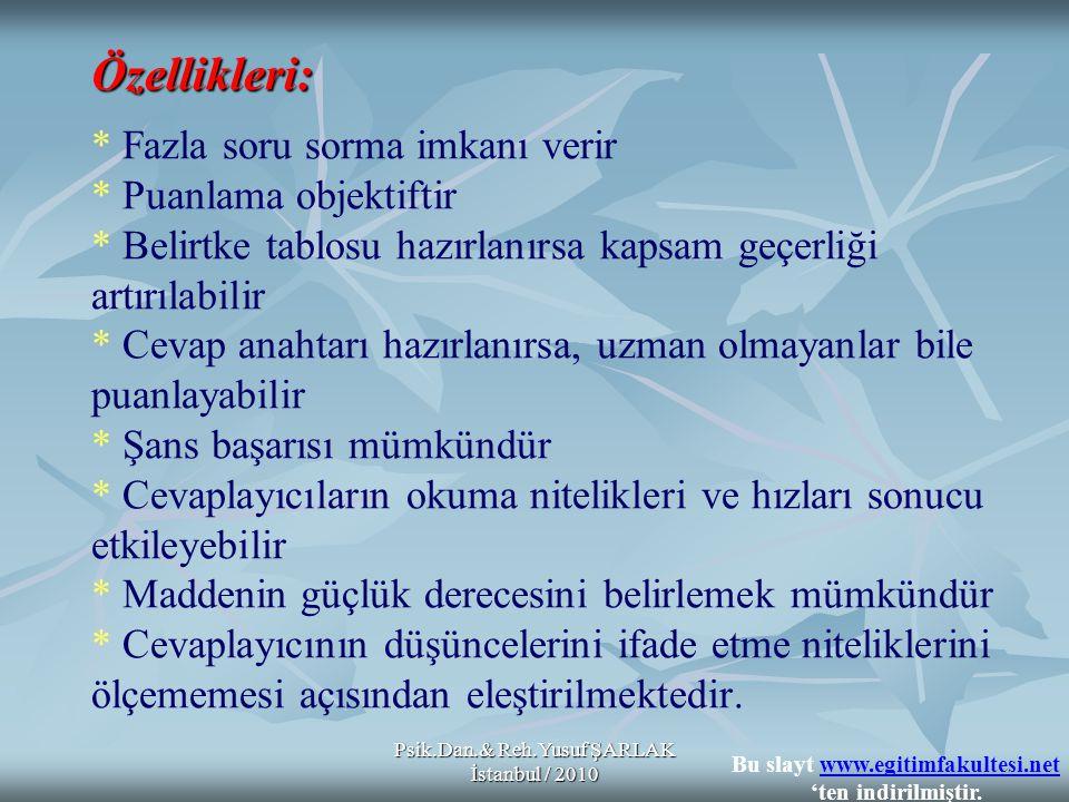 Psik.Dan.& Reh.Yusuf ŞARLAK İstanbul / 2010 Özellikleri: Özellikleri: * Fazla soru sorma imkanı verir * Puanlama objektiftir * Belirtke tablosu hazırl