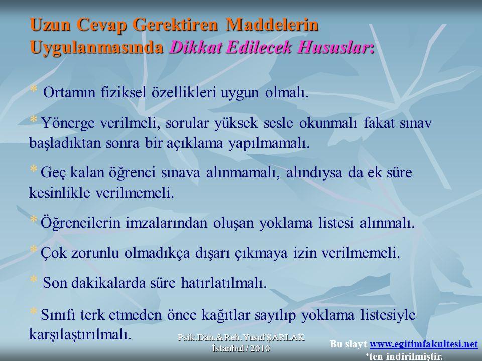 Psik.Dan.& Reh.Yusuf ŞARLAK İstanbul / 2010 Uzun Cevap Gerektiren Maddelerin Uygulanmasında Dikkat Edilecek Hususlar: Uzun Cevap Gerektiren Maddelerin