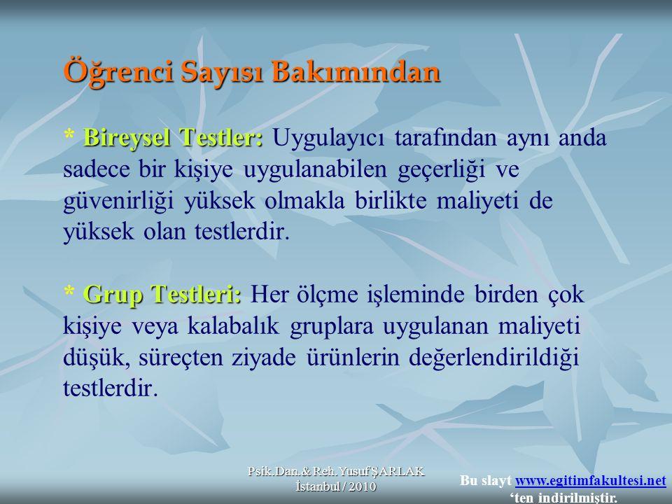 Psik.Dan.& Reh.Yusuf ŞARLAK İstanbul / 2010 Öğrenci Sayısı Bakımından Bireysel Testler: Grup Testleri: Öğrenci Sayısı Bakımından * Bireysel Testler: U