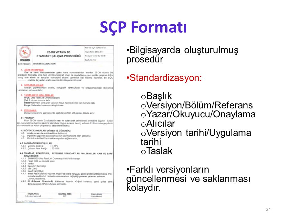 SÇP Formatı 24 Bilgisayarda oluşturulmuş prosedür Standardizasyon: o Başlık o Versiyon/Bölüm/Referans o Yazar/Okuyucu/Onaylama o Alıcılar o Versiyon t
