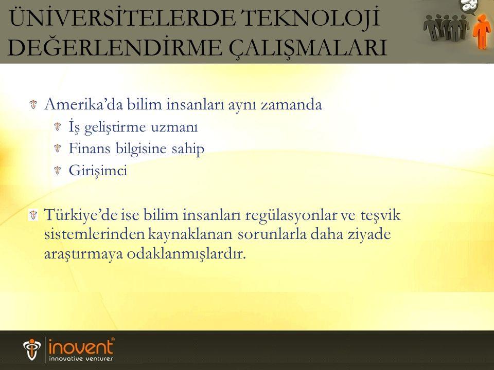 Amerika'da bilim insanları aynı zamanda İş geliştirme uzmanı Finans bilgisine sahip Girişimci Türkiye'de ise bilim insanları regülasyonlar ve teşvik s