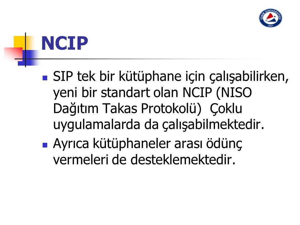 NCIP SIP tek bir kütüphane için çalışabilirken, yeni bir standart olan NCIP (NISO Dağıtım Takas Protokolü) Çoklu uygulamalarda da çalışabilmektedir. A