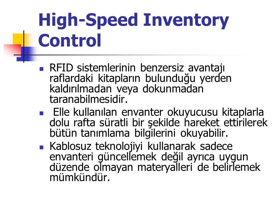 High-Speed Inventory Control RFID sistemlerinin benzersiz avantajı raflardaki kitapların bulunduğu yerden kaldırılmadan veya dokunmadan taranabilmesid