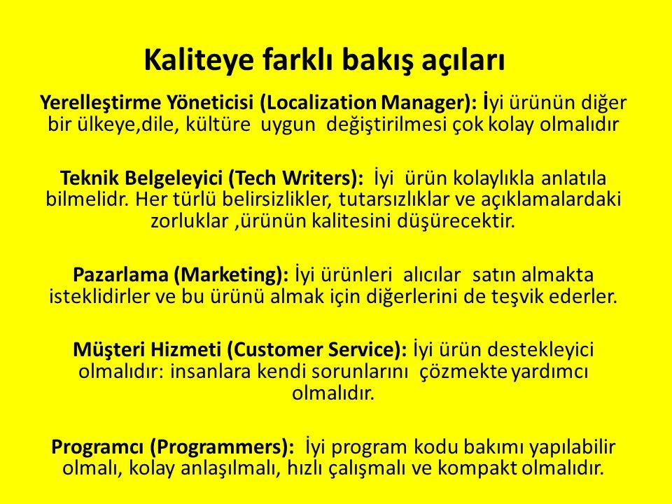 Kaliteye farklı bakış açıları Yerelleştirme Yöneticisi (Localization Manager): İyi ürünün diğer bir ülkeye,dile, kültüre uygun değiştirilmesi çok kola