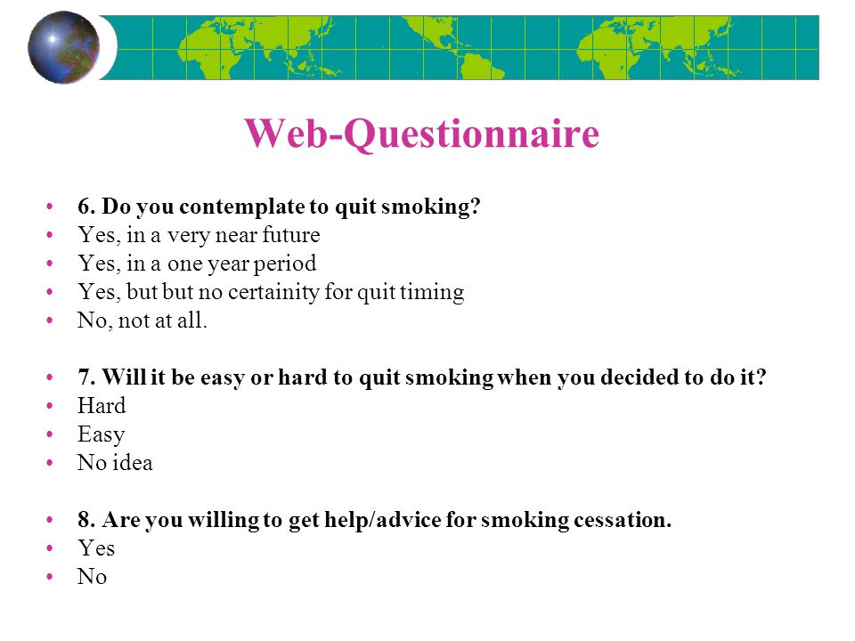 Web-Questionnaire 6.Do you contemplate to quit smoking.