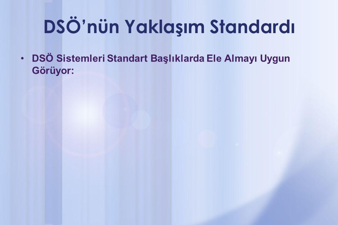 DSÖ'nün Yaklaşım Standardı DSÖ Sistemleri Standart Başlıklarda Ele Almayı Uygun Görüyor: