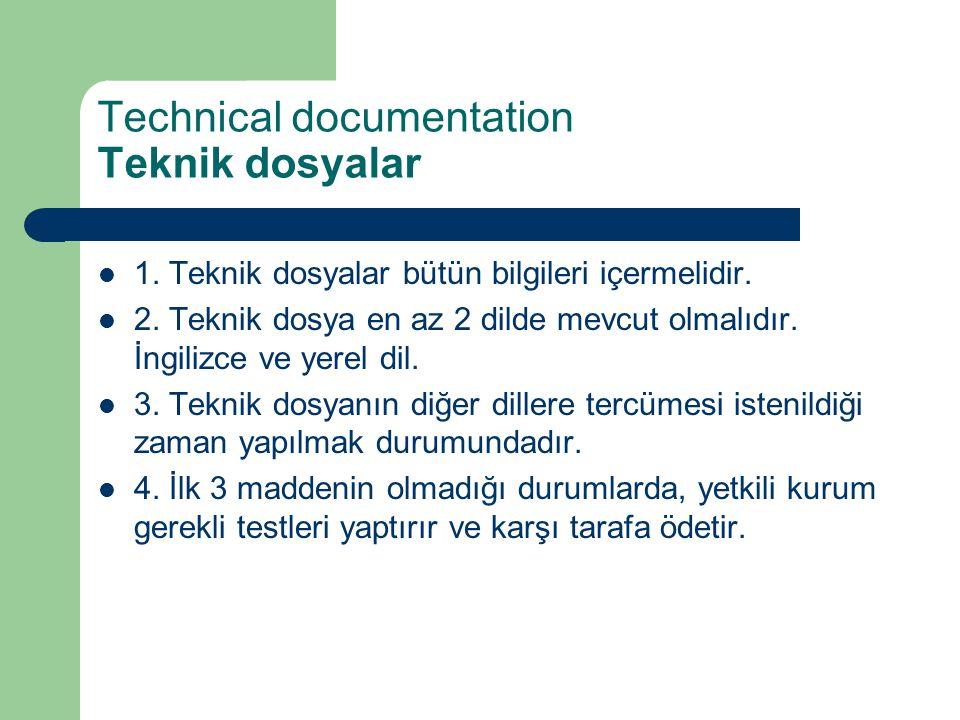 Technical documentation Teknik dosyalar 1. Teknik dosyalar bütün bilgileri içermelidir. 2. Teknik dosya en az 2 dilde mevcut olmalıdır. İngilizce ve y