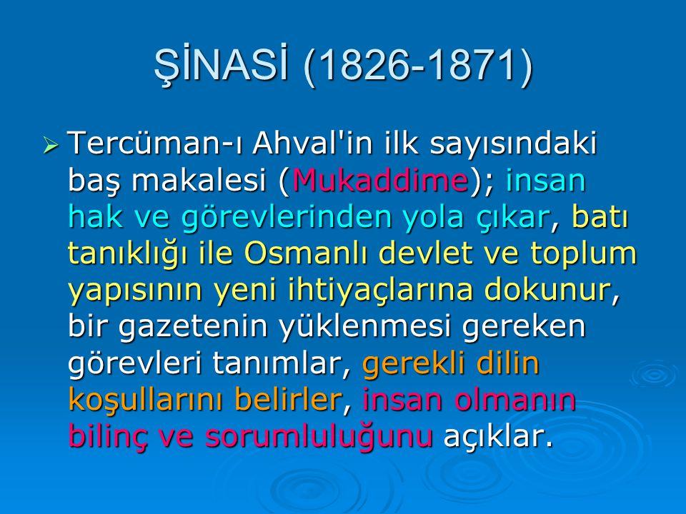 TTTTercüman-ı Ahval'in ilk sayısındaki baş makalesi (Mukaddime); insan hak ve görevlerinden yola çıkar, batı tanıklığı ile Osmanlı devlet ve toplu