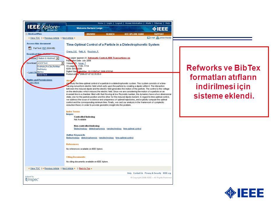 Refworks ve BibTex formatları atıfların indirilmesi için sisteme eklendi.
