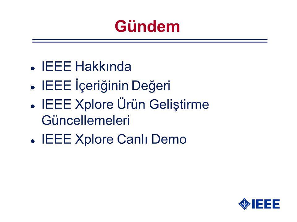Gündem l IEEE Hakkında l IEEE İçeriğinin Değeri l IEEE Xplore Ürün Geliştirme Güncellemeleri l IEEE Xplore Canlı Demo