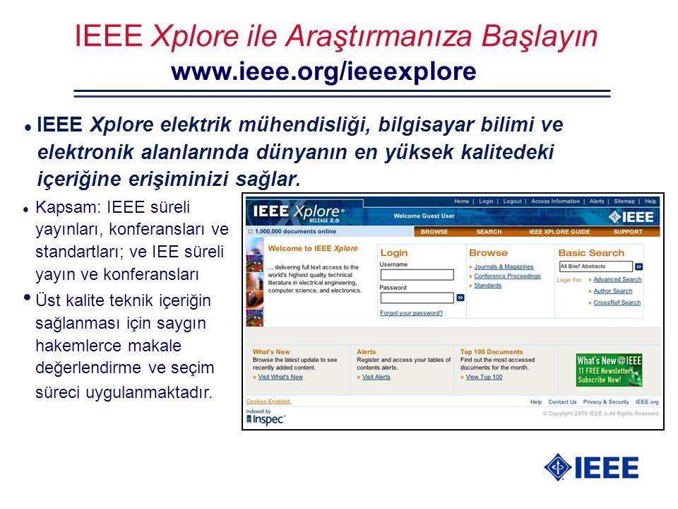 IEEE Xplore ile Araştırmanıza Başlayın l IEEE Xplore elektrik mühendisliği, bilgisayar bilimi ve elektronik alanlarında dünyanın en yüksek kalitedeki içeriğine erişiminizi sağlar.