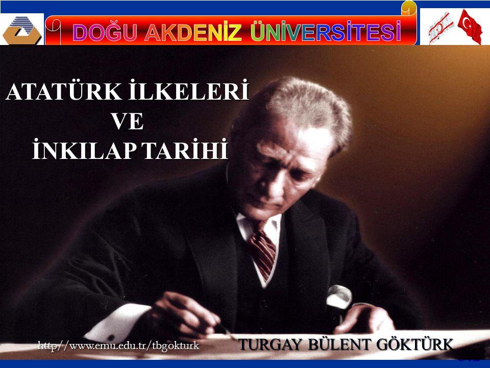 EVRENSELLİK VE İNSAN SEVGİSİ Türk devriminin temelleri insanlığın binlerce yıldan beri işlediği, değerlerden çıkmıştır.